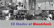 50 Shades of Woodstock